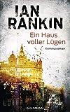 Ein Haus voller Lügen: Ein Inspector-Rebus-Roman 22 - Kriminalroman von Rankin, Ian