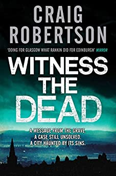 Witness the Dead by [Craig Robertson]