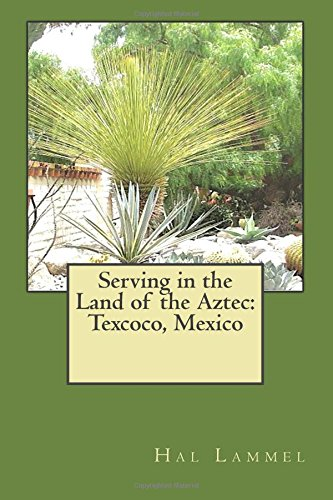 Serving Jehovah in the Land of the Aztec: Texcoco, Mexico