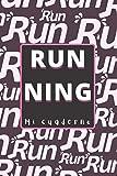 Running Mi Cuaderno: Planea tus correr y luego evalúa tu progreso hacia tus metas. Prepárense para el maratón. Libro de registro del entrenamiento ... velocidad,frecuencia cardíaca, Regalo ideal