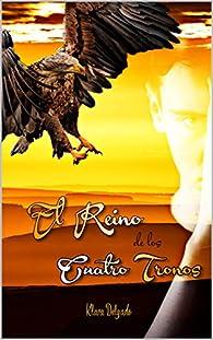 EL REINO DE LOS CUATRO TRONOS par Klara Delgado