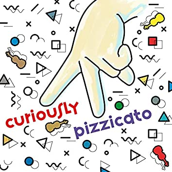 Curiously Pizzicato