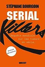 Serial Killers (Ned) - Enquête de Stéphane Bourgoin