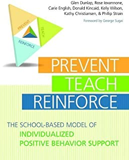 Prevent-Teach-Reinforce: The School-Based Model of Individualized Positive Behavior Support Pap/Cdr Edition by Dunlap, Glen; Lovannone, Rose; English, Carie published by Paul H Brookes Pub Co Paperback