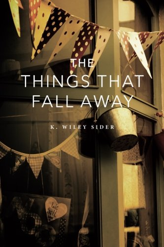 The Things That Fall Away