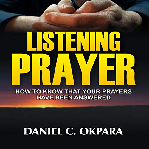 Listening Prayer: How to Know That Your Prayers Have Been Answered Titelbild