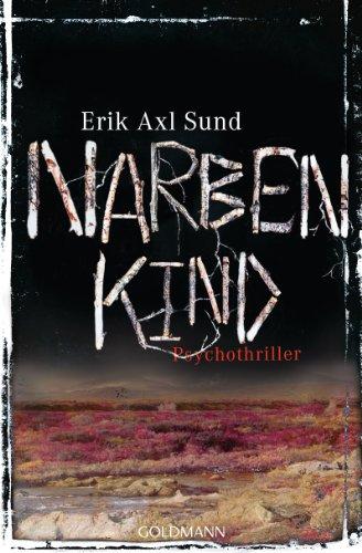 Narbenkind: Psychothriller - Die Victoria-Bergman-Trilogie 2