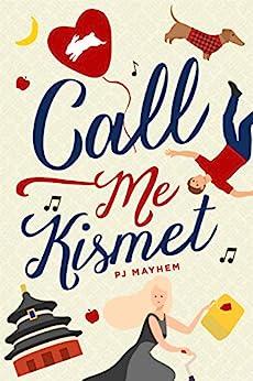 [PJ Mayhem]のCall Me Kismet: A Novel (English Edition)