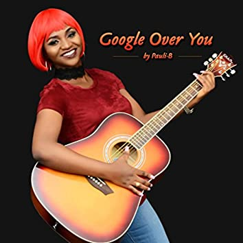 Google Over You
