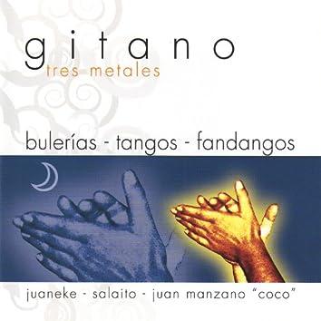 Fiesta Gitana 1: Gitano. Tres Metales (Bulerías, Tangos y Fandangos) [1ª Parte]