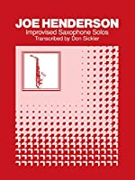 Joe Henderson: Improvised Sax Solos