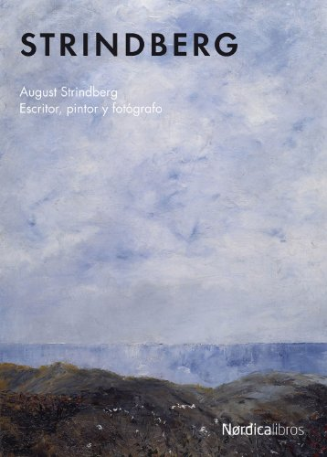 Strindberg: Escritor, pintor y fot—grafo