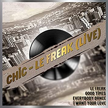 Le Freak (Live)