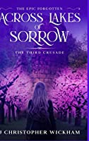 The Epic Forgotten Book Three: Across Lakes of Sorrow