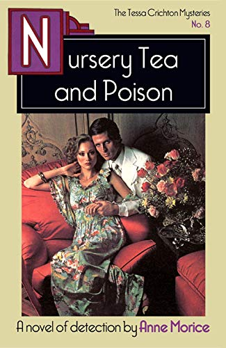 Nursery Tea and Poison: A Tessa Crichton Mystery (The Tessa Crichton Mysteries Book 8) by [Anne Morice]