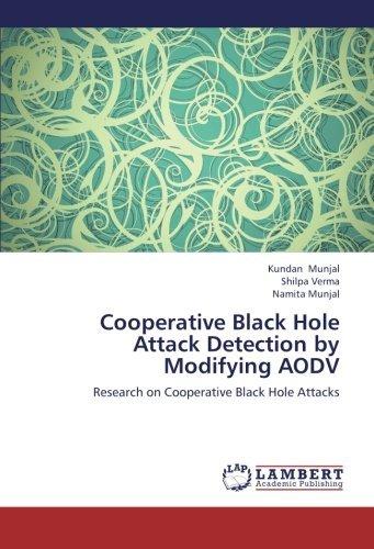 [(Cooperative Black Hole Attack Detection by Modifying Aodv )] [Author: Kundan Munjal] [Sep-2012]