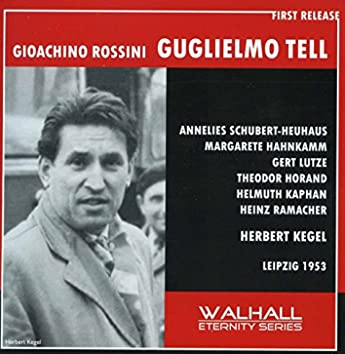 Rossini: Guillaume Tell (William Tell) [Sung in German] [Recorded 1953]
