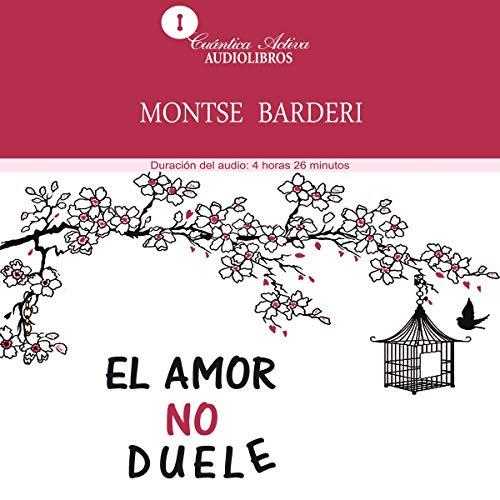 El amor no duele [Love Does Not Hurt] audiobook cover art
