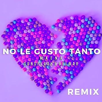 No Le Gusto Tanto (Remix)