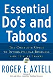 Essential Do's and Taboos: The Complete Guide to International Business and Leisure Travel - Roger E. Axtell