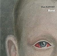 デュオ・カポウ! -バースト(BURST - DUO KAPOW!)