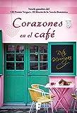 Corazones en el café (Premio Vergara - El Rincón de la Novela Romántica 2017): VII Premio Vergara - El Rincón de la Novela Romántica