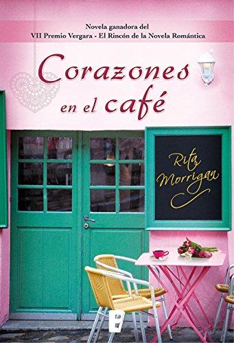 Corazones en el café (Premio Vergara - El Rincón de la Novela Romántica...