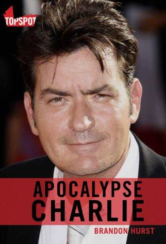 Apocalypse Charlie; Charlie Sheen