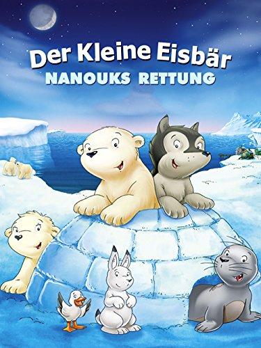 Der kleine Eisbär - Nanouks Rettung [OV]