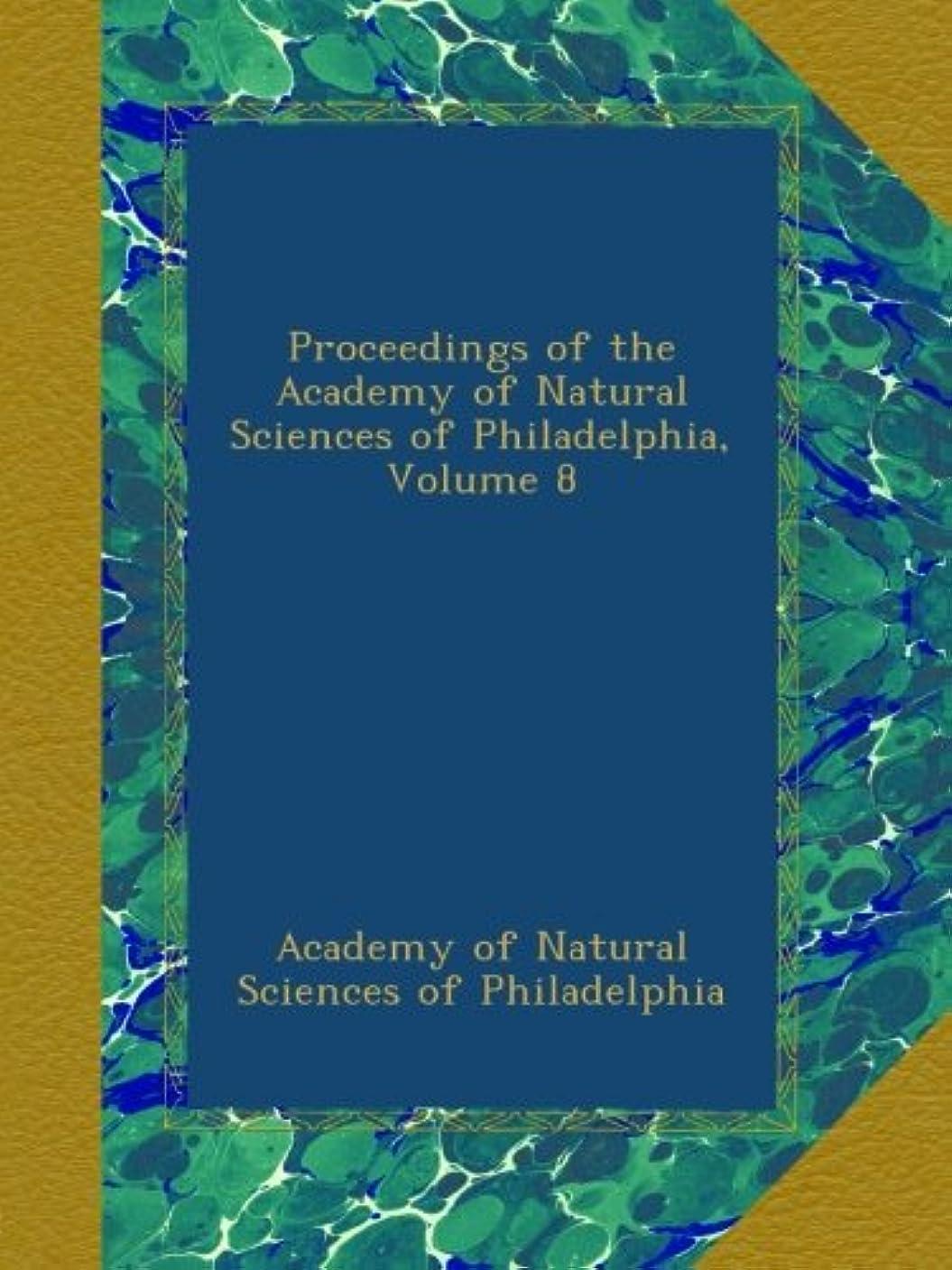 コンベンション群れ確保するProceedings of the Academy of Natural Sciences of Philadelphia, Volume 8