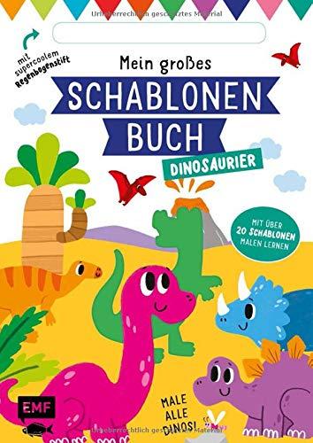 Mein großes Schablonen-Buch – Dinosaurier: Mit über 20 tollen Schablonen malen lernen – Plus supercoolem Regenbogenstift