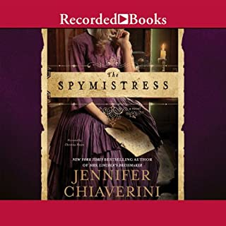 The Spymistress                   By:                                                                                                                                 Jennifer Chiaverini                               Narrated by:                                                                                                                                 Christina Moore                      Length: 13 hrs and 34 mins     165 ratings     Overall 4.4