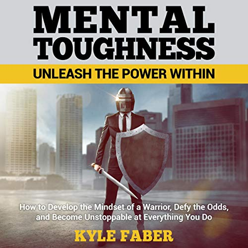 Mental Toughness - Unleash the Power Within audiobook cover art
