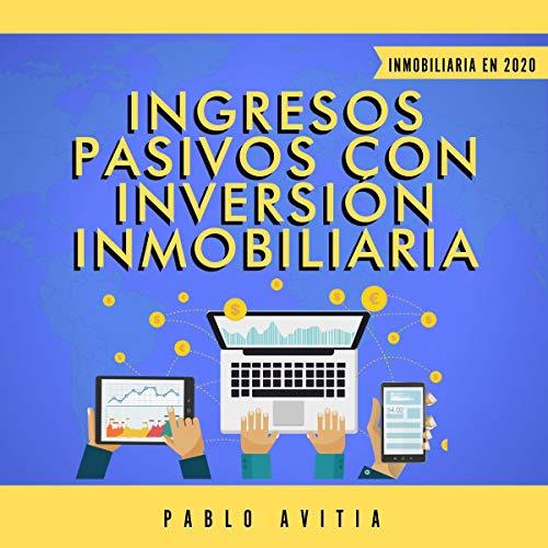 Ingresos Pasivos con Inversión Inmobiliaria en 2020 [Passive Income with Real Estate Investment in 2020]  By  cover art