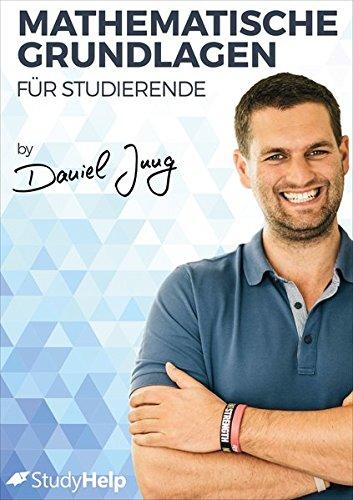 Mathematische Grundlagen für Studierende: StudyHelp und Daniel Jung
