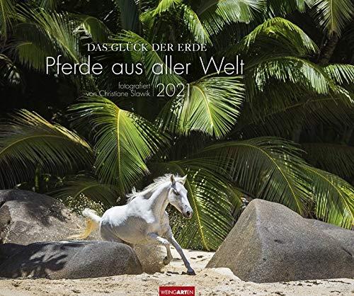 Das Glück der Erde Kalender 2021: Pferde aus aller Welt