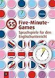 55 Five-Minute-Games: Sprachspiele für den Englischunterricht: Sprachspiele für den Englischunterricht. Klasse 1 - 6