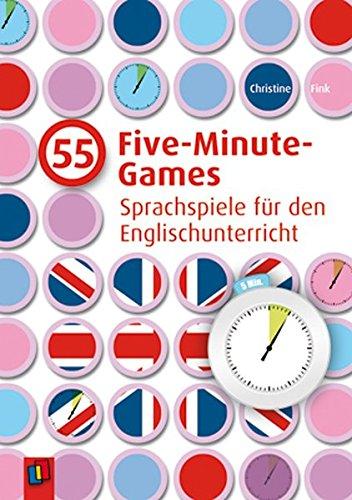 55 Five-Minute-Games: Sprachspiele für den Englischunterricht