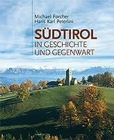 Suedtirol in Geschichte und Gegenwart: Mit einem Essay von Inga Hosp