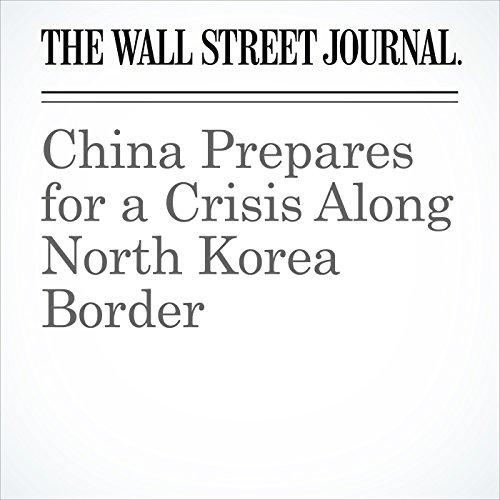 China Prepares for a Crisis Along North Korea Border copertina