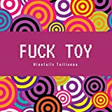 Fuck toy [Explicit]