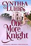 One More Knight: A Lighthearted Time Travel Romance (A Knights Through Time Romance Book 14)