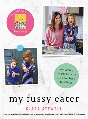 My Fussy Eater: from the UK's number 1 food blog a real mum's 100 easy everyday recipes for the whole family (CREATIVE KIDS)