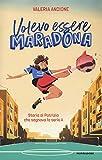 Volevo essere Maradona. Storia di Patrizia che sognava la serie A...