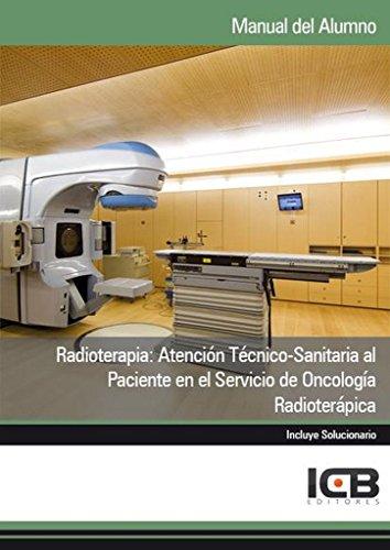 Radioterapia: Atención Técnico-sanitaria al Paciente en el Servicio de Oncología Radioterápica