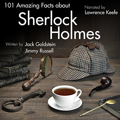 101 Amazing Facts About Sherlock Holmes audiobook cover art