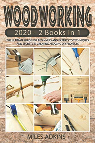 Compare Textbook Prices for WOODWORKING 2020 2 books in 1: The Ultimate Guide for Beginners and Experts to Techniques and Secrets in Creating Amazing DIY Projects  ISBN 9798569189366 by ADKINS, MILES