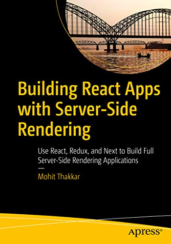 Building React Apps with Server-Side Rendering: Use React, Redux, and Next to Build Full Server-Side Rendering Applications (English Edition)