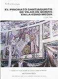 El Priorato Santiaguista de Vilar de Donas en la Edad Media (1194-1500) (Galicia Histórica. Instituto de Estudios Gallegos Padre Sarmiento)