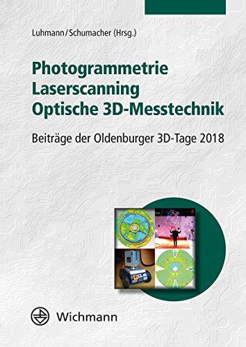 Photogrammetrie - Laserscanning - Optische 3D-Messtechnik: Beiträge der Oldenburger 3D-Tage 2018